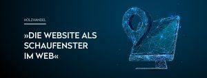 OPUS Marketing / Blog / Die Website als Schaufenster im Web / Holzhandel / Teaser