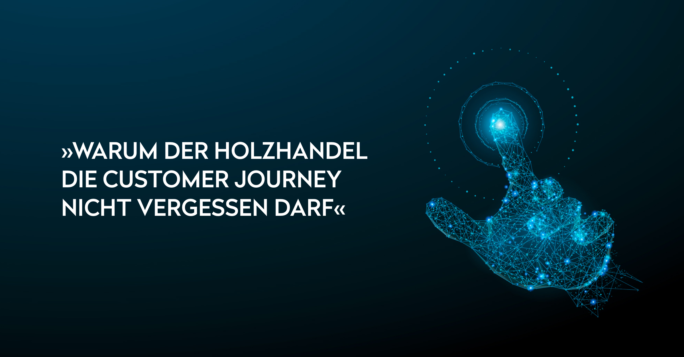 OPUS Marketing / Blog / Customer Journey im Holzhandel