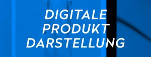 OPUS Marketing / Blog / digitale Produktdarstellung