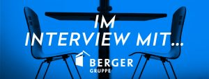 OPUS Marketing / Blog / Interview mit Herrn Schmidt BERGER Gruppe